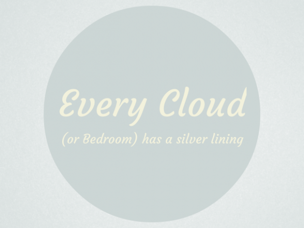 Every cloud (or bedroom) has a silver lining