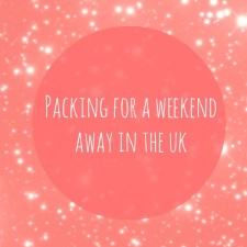 Packing for a weekend away in the UK - RachelBirchley.com