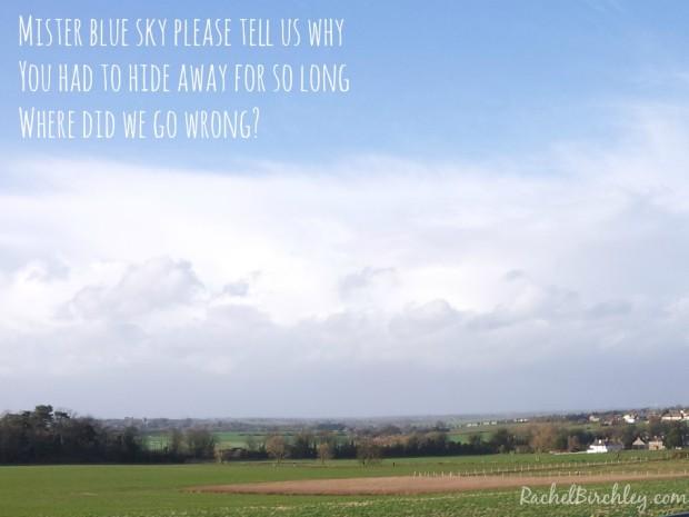 Mister Blue Sky. How I've missed you.